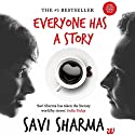 Everyone Has a Story Audiobook by Savi Sharma Narrated by Smita Singh, Shriram Iyer