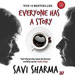 Everyone Has a Story | Savi Sharma
