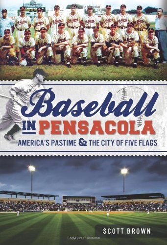 Download Baseball in Pensacola:: America's Pastime & the City of Five Flags (Sports) ebook