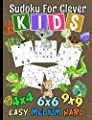 Sudoku for Clever Kids Puzzle Book: 150 Easy, Medium, and Hard Levels with Numbers or Letters on 4x4, 6x6 and 9x9 Grids (Critical Thinking Skills Vol 5)