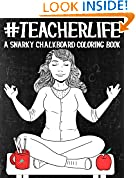#9: Teacher Life: A Snarky Chalkboard Coloring Book: A Unique & Funny Antistress Coloring Gift for Nurse Practitioners, Nursing Students & Registered ... Stress Relief & Mindful Meditation)