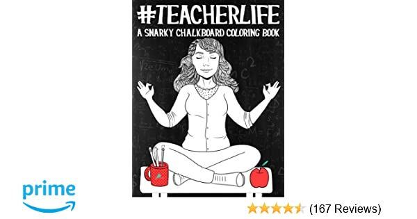 Amazon Teacher Life A Snarky Chalkboard Coloring Book Unique Funny Antistress Gift For Nurse Practitioners Nursing Students