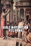 Bible Inspiration Yes or No, Steve Preston, 1497487161