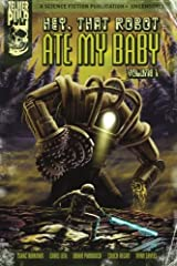 Hey, That Robot Ate My Baby: Volume 1 (Zelmer Pulp) Paperback