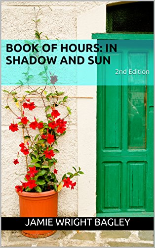 Book of Hours: In Shadow and Sun: 2nd Edition