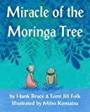 Miracle of the Moringa Tree