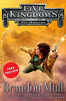 Sky Raiders Free Preview Edition: (The First 10 Chapters) (Five Kingdoms) by [Mull, Brandon]