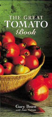 The Great Tomato Book by Joan Nielson, Gary Ibsen