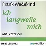 Ich langweile mich | Frank Wedekind