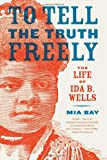 To Tell the Truth Freely, Mia Bay, 0809095297
