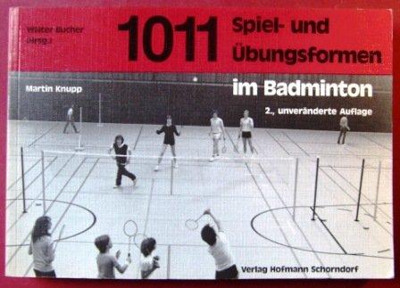 1011 Spiel- und Übungsformen im Badminton Broschiert Martin Knupp 377806312X