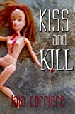 Kiss and Kill: but never, ever, tell.