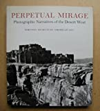Perpetual Mirage : Photographic Narratives of the Desert West, Castleberry, May, 0874271002