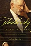 Image of Tchaikovsky: The Man Revealed
