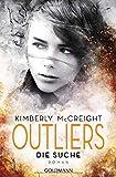 Outliers - Gefährliche Bestimmung. Die Suche: Die Outliers-Reihe 1 - Roman