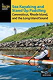 Search : Sea Kayaking and Stand Up Paddling Connecticut, Rhode Island, and the Long Island Sound