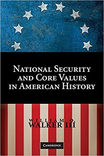 National Security and Core Values in American History by William O. Walker III (2009-04-06)