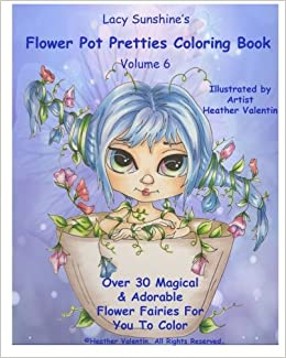 Amazon Lacy Sunshines Flower Pot Pretties Coloring Book Volume 6 Magical Bloomin Fairies 9781523676637
