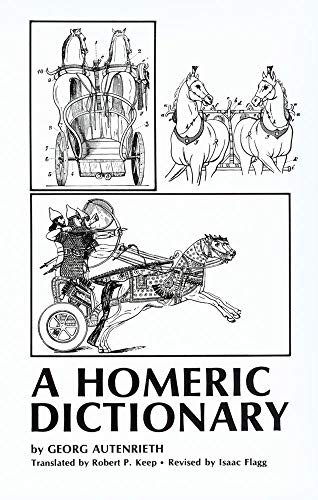 Dictionary Homeric - A Homeric Dictionary for Schools and Colleges