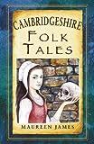 Cambridgeshire Folk Tales (Folk Tales: United Kingdom)