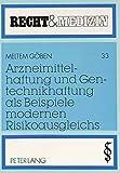 img - for Arzneimittelhaftung und Gentechnikhaftung als Beispiele modernen Risikoausgleichs: Mit rechtsvergleichenden Ausblicken zum t rkischen und schweizerischen Recht (Recht und Medizin) (German Edition) book / textbook / text book