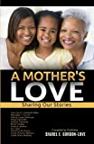 img - for A Mother's Love (After The Storm Presents): Sharing Our Stories book / textbook / text book