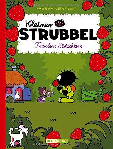 Kleiner Strubbel – Fräulein Klitzeklein Gebundenes Buch – 1. September 2017 Pierre Bailly Céline Fraipont Volker Zimmermann Reprodukt
