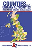 Great Britain Counties & Unitary Authorities Map (A-Z Road Maps & Atlases)