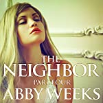 Lust in the Suburbs: The Neighbor, Book 4 | Abby Weeks