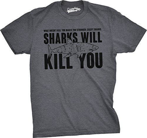(Mens Sharks Will Kill You Funny T Shirt Sarcasm Novelty Offensive Tee for Guys (Dark Heather Grey) - M)