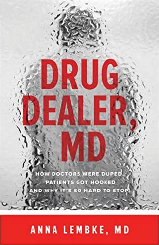 Drug Dealer, MD by Anna Lembke