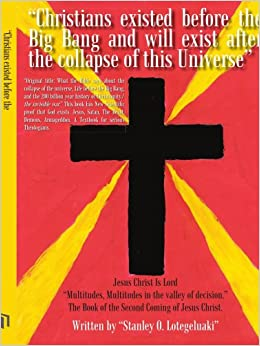 'Christians existed before the Big Bang and will exist after the collapse of this Universe'
