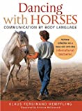 Dancing with Horses: Communication with Body Language