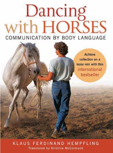 Dancing with Horses: Communication with Body Language by Brand: Trafalgar Square Books
