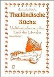 Thailändische Küche: Verführerisches aus dem Land des Lächelns (Exotische Küche)