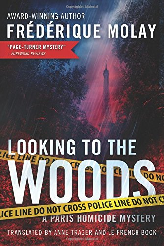 Looking to the Woods (Paris Homicide Book 4)
