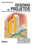 capa de Desenho de Projetos: em Arquitetura, Projeto de Produto, Comunicação Visual e Design de Interior