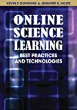 Online Science Learning: Best Practices and Technologies