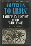Amateurs, to Arms!, John R. Elting, 0945575084