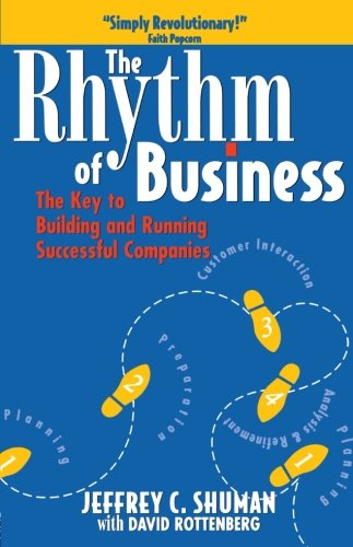 The Rhythm of Business: The Key to Building and Running Successful Companies