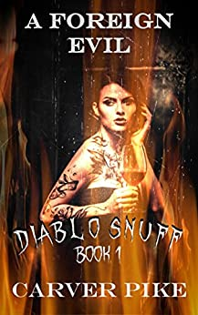 A Foreign Evil: Diablo Snuff 1: An Erotic Horror by [Pike, Carver]