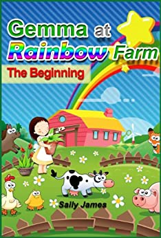 Gemma at Rainbow Farm - The Beginning by [James, Sally]