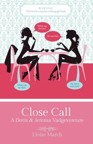 Read Online Close Call: A Doris & Jemma Vadgeventure (Volume 1) pdf