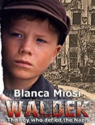 Waldek, The Boy who Defied the Nazis (Thriller) (English Edition)