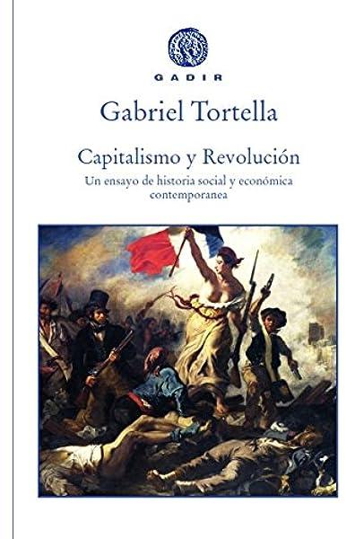 Capitalismo y revolución: Un ensayo de historia social y económica ...