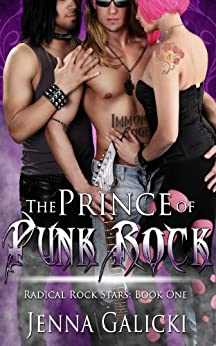 The Prince of Punk Rock (Radical Rock Stars Book 1) by [Galicki, Jenna]