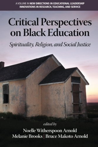 Search : Critical Perspectives on Black Education: Spirituality, Religion and Social Justice (New Directions in Educational Leadership: Innovations in Scholarship, Teaching, and Service)