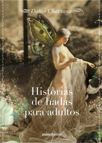 Historias de Hadas Para Adultos Tapa blanda – dic 2007 Daina Chaviano Minotauro 0979504201 Fantasy fiction.