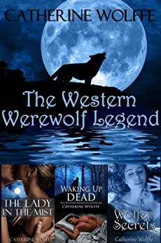 The Western Werewolf Legend (Books 1-3) by [Wolffe, Catherine]