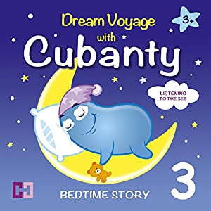 Listening to the Sea: Dream Voyage with Cubanty (Bedtime Story 3) Audiobook